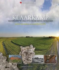 Klaarkamp, middeleews klooster bij Rinsumageest  (vermelden; copyright Uniepers Uitgevers)